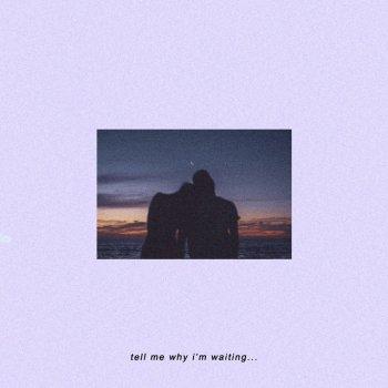 Testi Tell Me Why I'm Waiting - Single