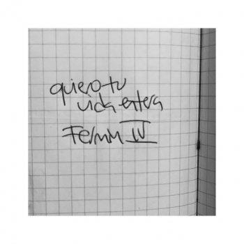 Fermín IV - Quiero Tu Vida Entera Lyrics