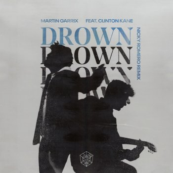 Testi Drown (feat. Clinton Kane) [Nicky Romero Remix] - Single