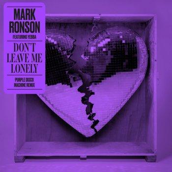 Testi Don't Leave Me Lonely (feat. YEBBA) [Purple Disco Machine Remix] - Single