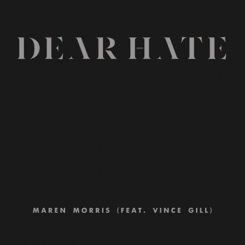 Dear Hate                                                     by Maren Morris – cover art
