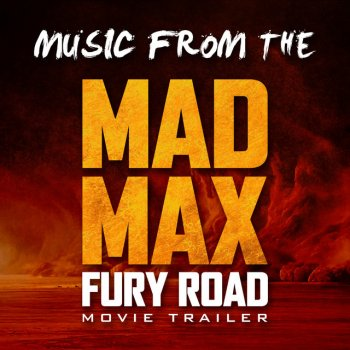 """Testi Music From the """"Mad Max: Fury Road"""" Movie Trailer"""