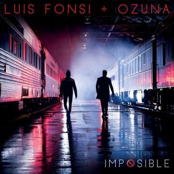 Imposible by Luis Fonsi feat. Ozuna - cover art