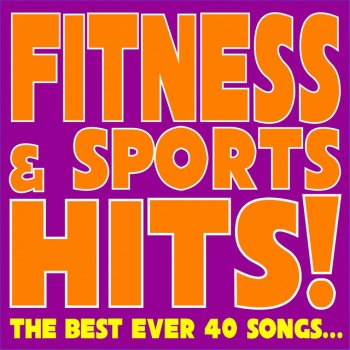 Testi Fitness & Sports Hits! (feat. Patty, Ivana Spagna, Fabio Cobelli) [The Best Ever 40 Songs...]