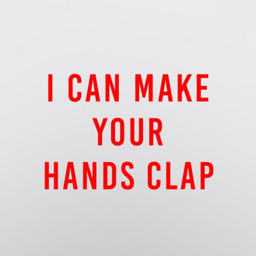 Dj Handclap I Can Make Your Hands Clap Lyrics Musixmatch That i can make your hands clap that i can make your hands clap (turn it up) that i can make your hands clap. i can make your hands clap lyrics
