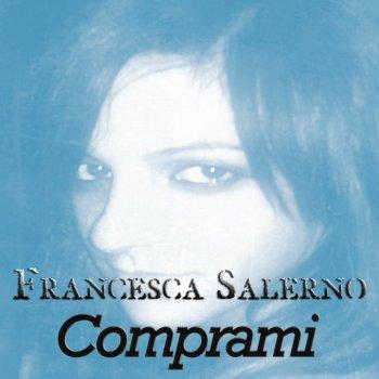 I testi delle canzoni dell\'album Comprami di Francesca Salerno - MTV