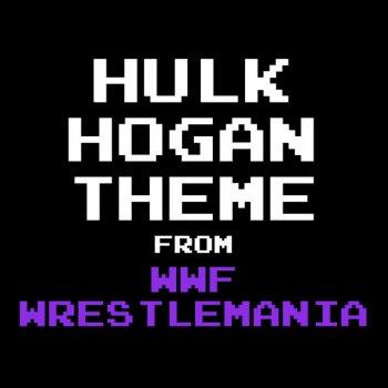 "Testi Hulk Hogan Theme (From ""WWF Wrestlemania"")"