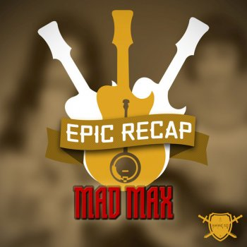 Testi Epic Recap: Mad Max Fury Road