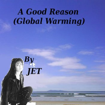 Testi A Good Reason (Global Warming)