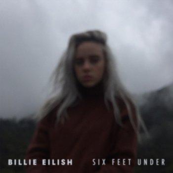 Six Feet Under by Billie Eilish - cover art