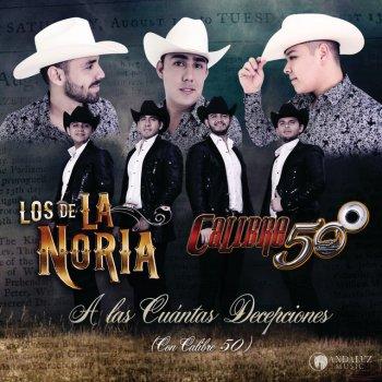 A Las Cuántas Decepciones by Los De La Noria feat. Calibre 50 - cover art