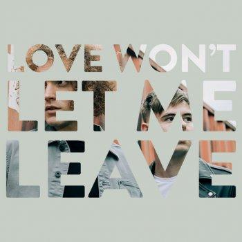 Testi Love Won't Let Me Leave - Single