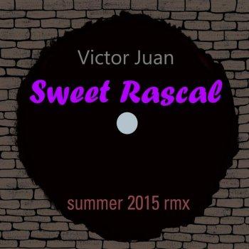 Sweet Rascal (Summer 2015 Remix) by Victor Juan album lyrics