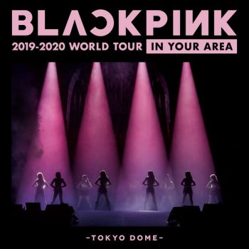Testi BLACKPINK 2019-2020 WORLD TOUR IN YOUR AREA - TOKYO DOME (Live)