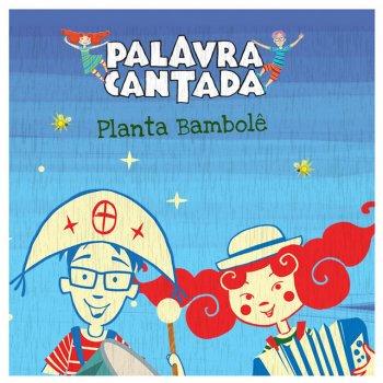 Planta bambol by palavra cantada album lyrics musixmatch song planta bambol stopboris Images