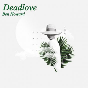 Deadlove - Single                                                     by Ben Howard – cover art