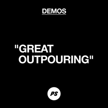 Testi Great Outpouring (Demo) - Single