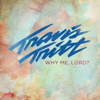Testi Why Me, Lord ?
