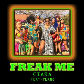 Freak Me by Ciara feat. Tekno - cover art