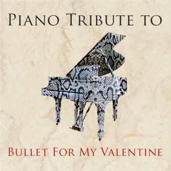Testi Piano Tribute to Bullet for My Valentine