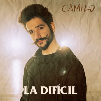 La Difícil - Single Camilo - lyrics