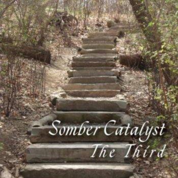 Testi Somber Catalyst the Third