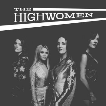 Crowded Table / Redesigning Women                                                     by The Highwomen feat. Brandi Carlile – cover art