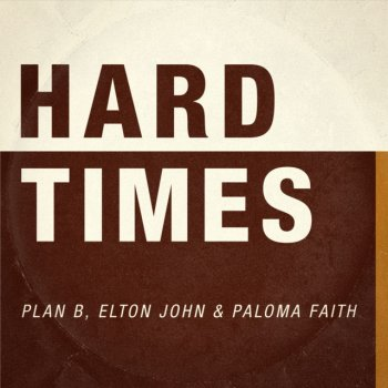 Testi Hard Times (feat. Elton John and Paloma Faith)