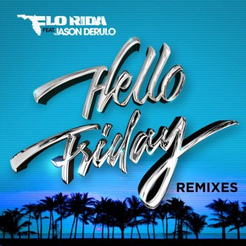 Testi Hello Friday (feat. Jason Derulo) [Remixes]