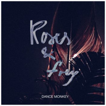 Dance Monkey by Roses & Frey - cover art
