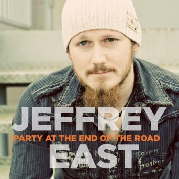 Party at the End of the Road by Jeffrey East album lyrics