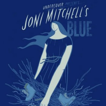 Testi UnderCover Presents a Tribute to Joni Mitchell's Blue