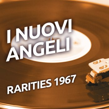 Testi I Nuovi Angeli - Rarities 1967