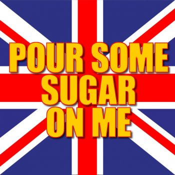 Pour Some Sugar On Me - Single by Pour Some Sugar On Me