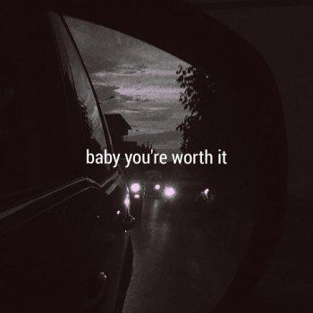 Testi Baby You're Worth It