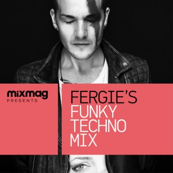 Testi Mixmag Presents Fergie's Funky Techno Mix