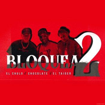 Testi Bloquea2 (feat. Chocolate & El Taiger) - Single