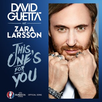 Testi This One's For You (feat. Zara Larsson) [Official Song UEFA EURO 2016]