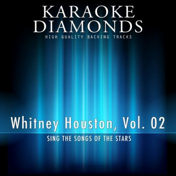 I Wanna Dance With Somebody (Who Loves Me) - Karaoke Version In the