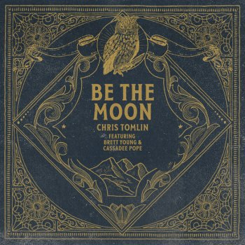 Testi Be The Moon (feat. Brett Young & Cassadee Pope)