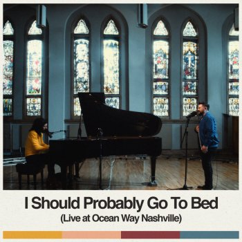Testi I Should Probably Go To Bed (Live at Ocean Way Nashville) - Single