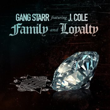 Family and Loyalty (feat. J. Cole) - Single Gang Starr - lyrics
