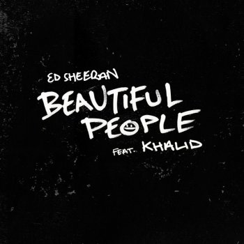 Beautiful People by Ed Sheeran feat. Khalid - cover art