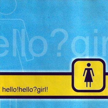 Testi Hello! Hello? Girl!