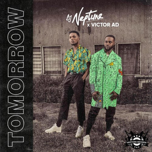 Dj Neptune Feat Victor Ad Tomorrow Lyrics Musixmatch Pretty and mysterious neptune of love and justice! dj neptune feat victor ad tomorrow