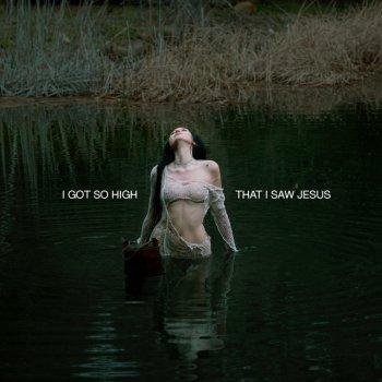 Testi I Got So High That I Saw Jesus - Single