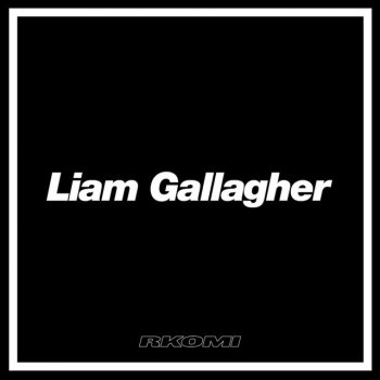 Testi Liam Gallagher