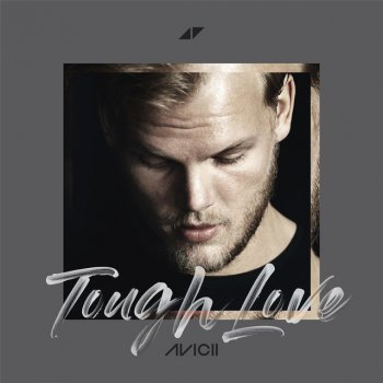 Tough Love                                                     by Avicii – cover art