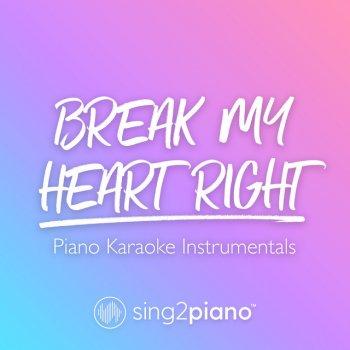 Testi Break My Heart Right (Piano Karaoke Instrumentals)