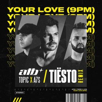 Testi Your Love (9PM) [Tiësto Remix] - Single